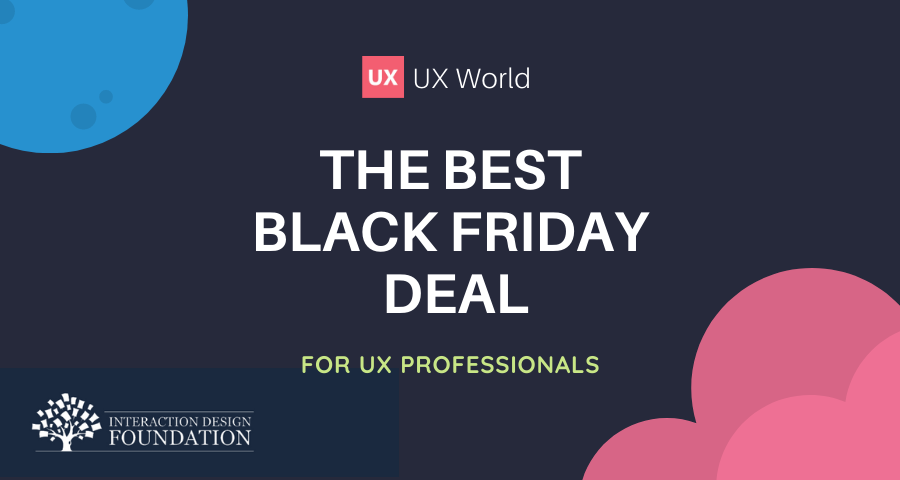 Black Friday and Cyber Monday Deal on UX Courses